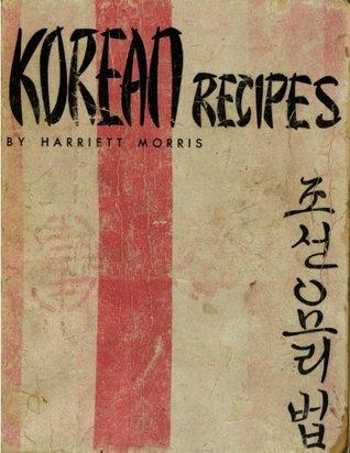 Korean Recipes  by  Harriett Morris