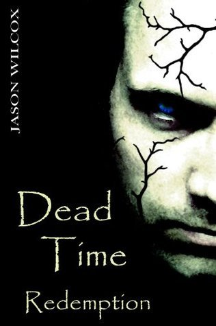 Dead Time: Redemption  by  Jason Wilcox