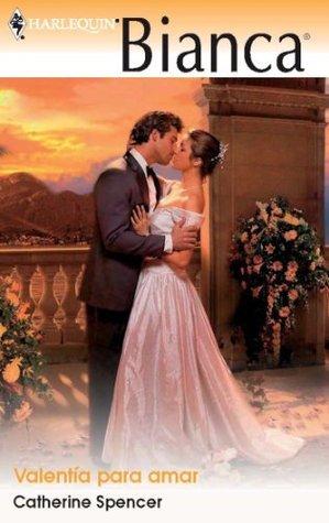 Valentía para amar  by  Catherine Spencer