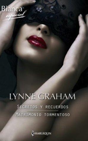 Secretos y recuerdos/Matrimonio tormentoso Lynne Graham