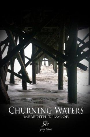 Churning Waters (Churning Waters Saga)  by  Meredith T. Taylor
