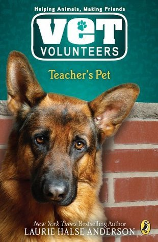 Teachers Pet #7 (Vet Volunteers)  by  Laurie Halse Anderson