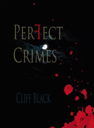 Perfect Crimes  by  Cliff Black