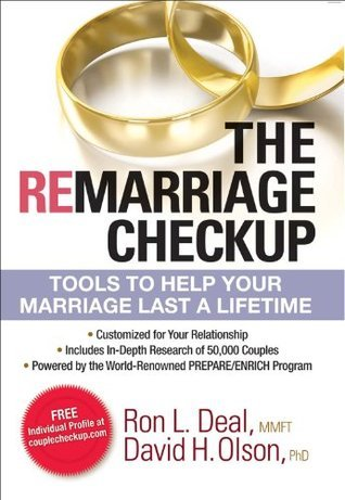 Remarriage Checkup, The: Tools to Help Your Marriage Last a Lifetime  by  Ron L. Deal
