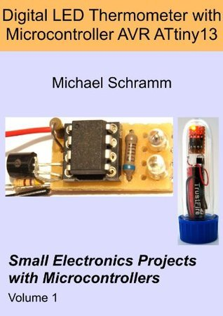 Digital LED Thermometer with Microcontroller AVR ATtiny13  by  Michael Schramm