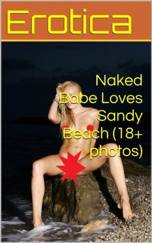 Naked Babe Loves Sandy Beach (Erotica)  by  Liz Lovebeat