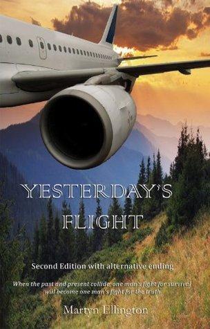 Yesterdays Flight. Second Edition (Edited) With Alternative Ending  by  Martyn Ellington