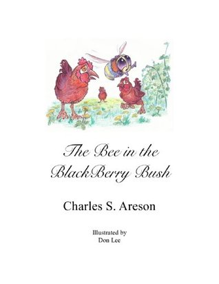 The Bee in the Blackberry Bush C.S. Areson
