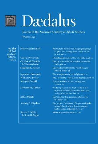 Daedalus, Vol. 139 No. 1 (Winter 2010): On the Global Nuclear Future, Vol. 2 Steven E. Miller