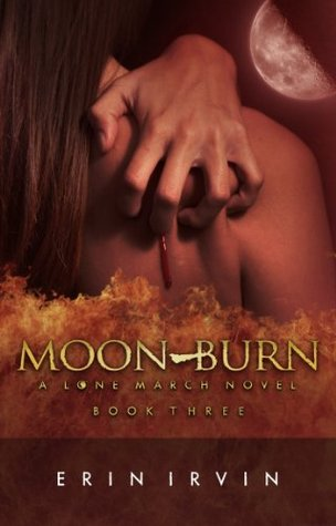 Moon-Burn (The Lone March Series) Erin Irvin
