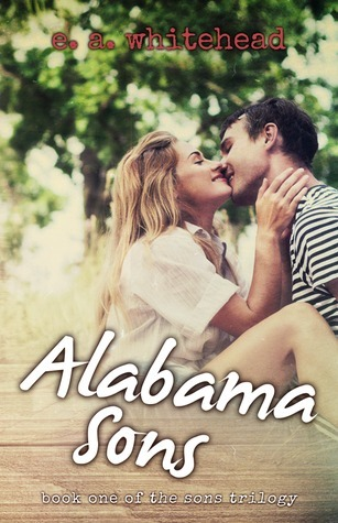 Alabama Sons (The Sons Trilogy, #1) E.A.  Whitehead