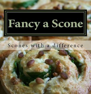 Fancy a Scone (30 fun and easy to follow scone recipes with a difference)  by  Jennie Davies