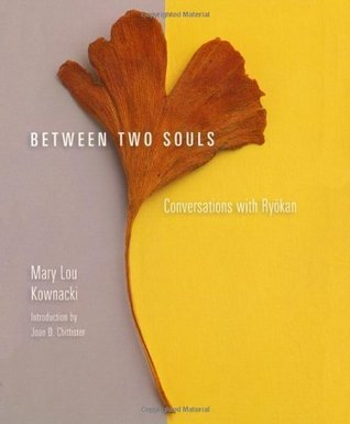 Between Two Souls: Conversations with Ryokan  by  Mary Lou Kownacki