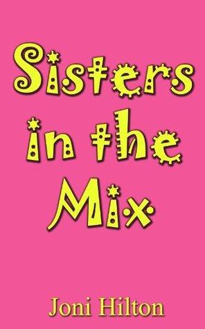 Sisters in the Mix Joni Hilton