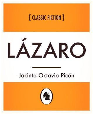 Lázaro (Lázaro, Spanish Language Edition)  by  Jacinto Octavio Picón