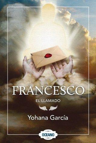Francesco: El llamado Yohana García
