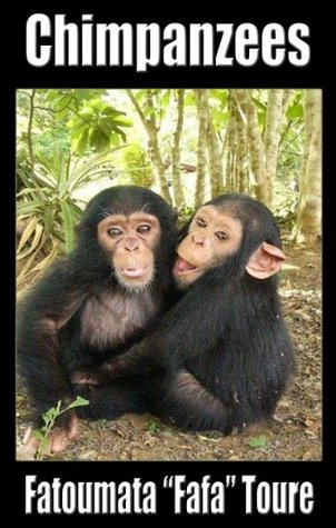 Chimpanzees Fatoumata ( fafa ) Toure