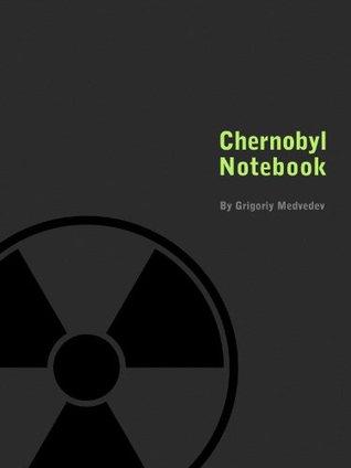Chernobyl Notebook Григорий Медведев