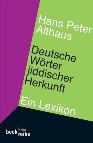 Deutsche Wörter jiddischer Herkunft Hans Peter Althaus