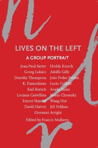 Lives on the Left: A Group Portrait  by  Francis Mulhern