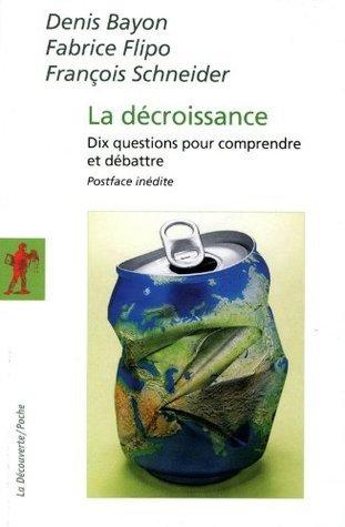 La décroissance (La Découverte/Poche)  by  Denis Bayon