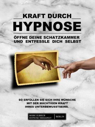 Kraft durch Hypnose  by  Mark Ulbrich
