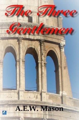 The Three Gentlemen  by  A.E.W. Mason
