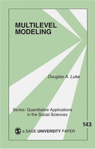 Multilevel Modeling Douglas A. Luke