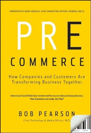 Pre-Commerce: How  Companies and Customers are Transforming Business Together Bob Pearson