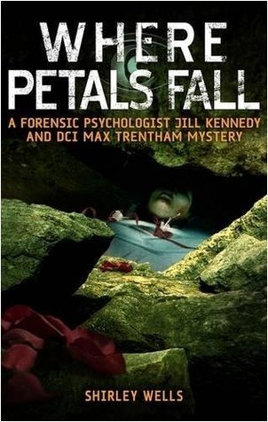 Where Petals Fall (Kennedy & Trentham, #3) Shirley Wells