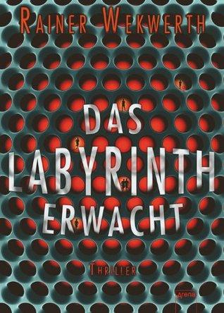 Das Labyrinth erwacht (Labyrinth, #1) Rainer Wekwerth