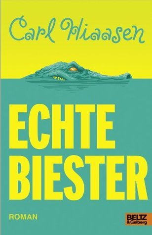 Echte Biester  by  Carl Hiaasen