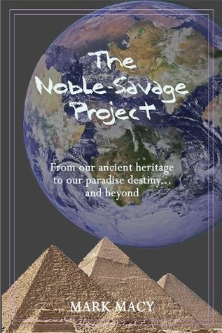 The Noble-Savage Project  by  Mark Macy