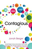 Contagious: How to Build Word of Mouth in the Digital Age