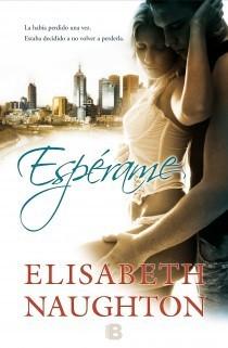 Espérame (Contra viento y marea, #1) Elisabeth Naughton