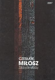 Zdobycie władzy  by  Czesław Miłosz