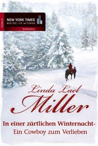 Ein Cowboy zum Verlieben: In einer zärtlichen Winternacht  by  Linda Lael Miller