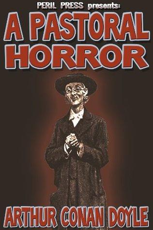 A Pastoral Horror [Illustrated] Arthur Conan Doyle
