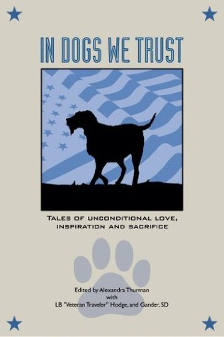 In Dogs We Trust  by  Alexandra Thurman