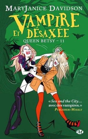 Vampire et Désaxée (Queen Betsy, #11) MaryJanice Davidson