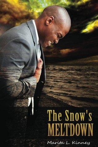 The Snows Meltdown (Snow Series: Meet the Snows PART 1)  by  Marita L. Kinney