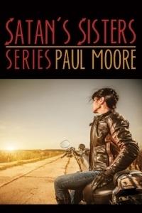 Satans Sisters Series  by  Paul   Moore