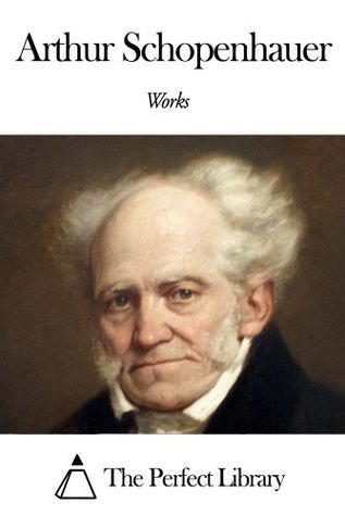 Works of Arthur Schopenhauer  by  Arthur Schopenhauer