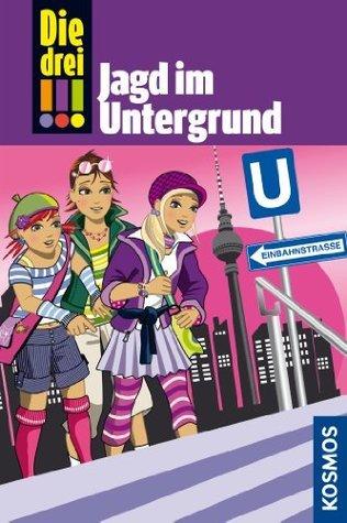Die drei !!!, 22, Jagd im Untergrund  by  Mira Sol