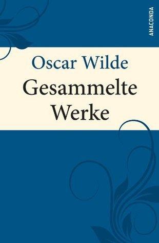 Wilde - Gesammelte Werke Oscar Wilde