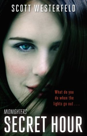 The Secret Hour (Midnighters #1)  by  Scott Westerfeld