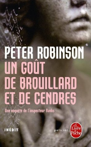 Un Goût de Brouillard et de Cendres Peter Robinson
