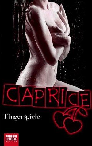 Fingerspiele - Caprice: Erotikserie Natalie Frank