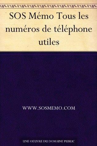 SOS Mémo Tous les numéros de téléphone utiles www.sosmemo.com