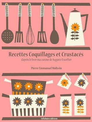 Recettes Coquillages et Crustacés (La cuisine dAuguste Escoffier)  by  Auguste Escoffier